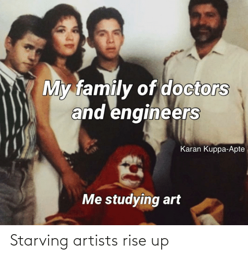 Starving,  Rise Up, and Artists: Starving artists rise up