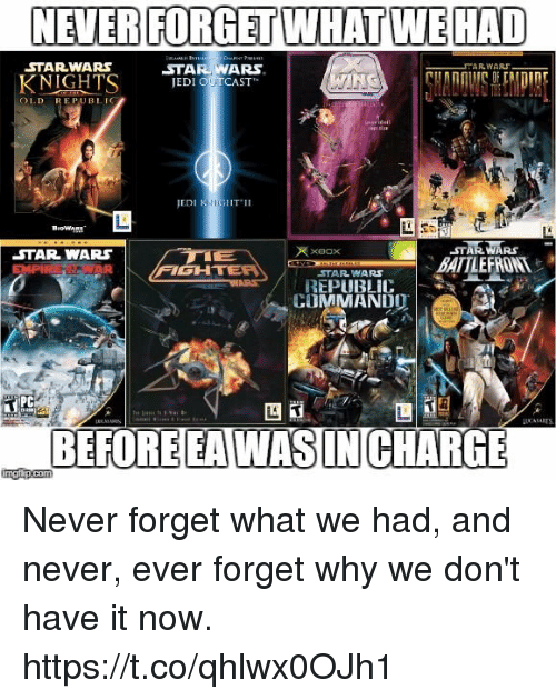 Star Wars, Star, and Old: STARWARS  STAR WARS  KNIGHTS IED ISTI  OLD REPUBLIC  STARWARS  BATTLEFRONT  STAR WARS  xeox  FIGH  STAR WARS  REPUBLIC |  COMMANDO  PC  BEFORE EAWASIN CHARG Never forget what we had, and never, ever forget why we don't have it now. https://t.co/qhlwx0OJh1