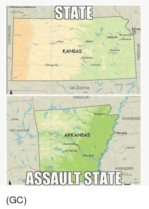 Memes, Arkansas, and Missouri: STATE  cs  oSana  KANSAS  OKLAHOMA  MISSOURI  tulee  tENNESSEE  OKLA  Mamphis  ARKANSAS  ELE ROCE  MISSISSIPP  ASSAULT STATE  CE (GC)