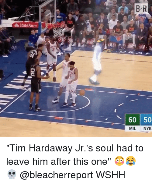 """Memes, Wshh, and State Farm: State Farm  60 50  MIL NYK """"Tim Hardaway Jr.'s soul had to leave him after this one"""" 😳😂💀 @bleacherreport WSHH"""