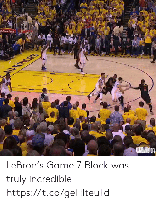 Memes, Game, and Lebron: State Farm  SAOBTIH  DNBAHistory LeBron's Game 7 Block was truly incredible  https://t.co/geFIIteuTd