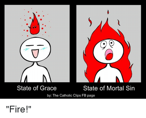 State Of Grace State Of Mortal Sin By The Catholic Clips Fb Page