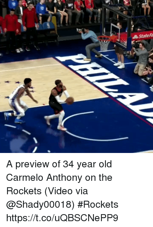 Carmelo Anthony, Sports, and Video: State Ra A preview of 34 year old Carmelo Anthony on the Rockets  (Video via @Shady00018) #Rockets https://t.co/uQBSCNePP9