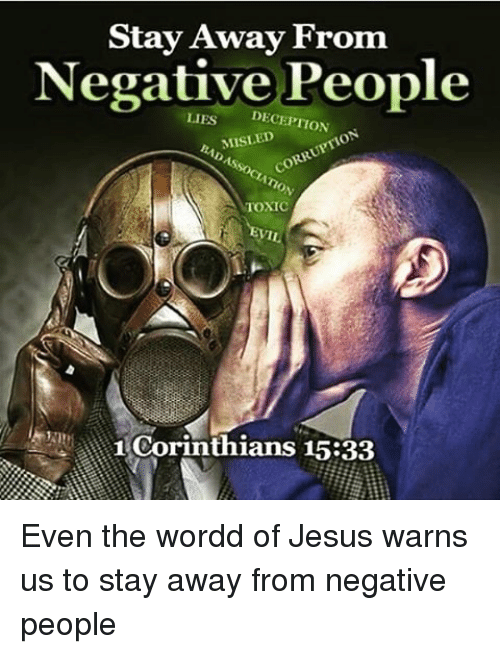 Memes, Corruption, and 🤖: Stay Away From  Negative People  DECEPTION  LIES  CORRUPTION  MISLED  TOXIC  1 Corinthians 15:33 Even the wordd of Jesus warns us to stay away from negative people