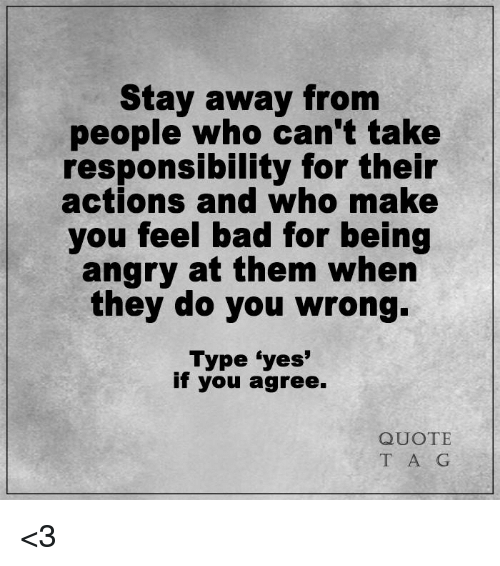Stay Away From People Who Can T Take Responsibility For Their