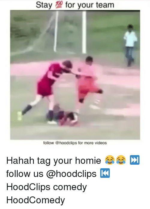 Funny, Homie, and Videos: Stay for your team  follow @hoodclips for more videos Hahah tag your homie 😂😂 ⏭ follow us @hoodclips ⏮ HoodClips comedy HoodComedy