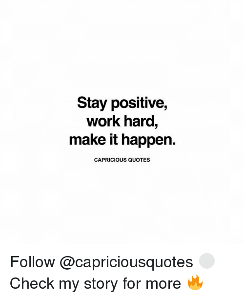 Stay Positive Work Hard Make It Happen CAPRICIOUS QUOTES