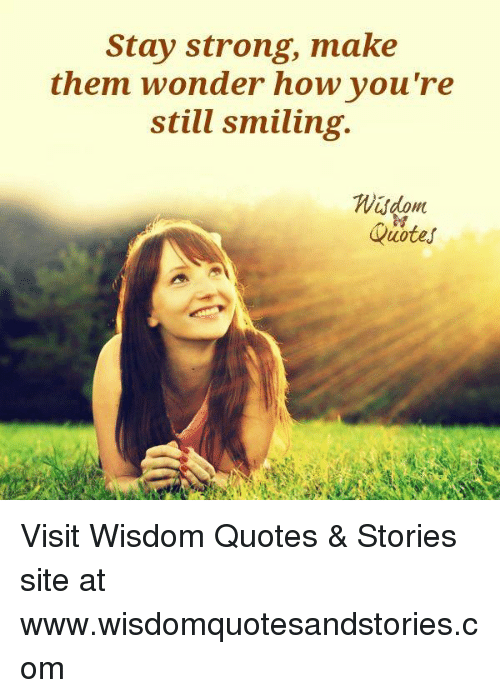 Stay Strong Make Them Wonder How Voure Still Smiling Ut Quotes