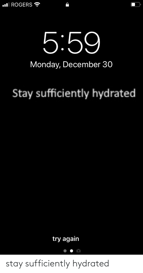 Stay Sufficiently Hydrated | Stay Meme on ME.ME