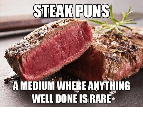 steak-puns-amedium-where-anithing-well-d