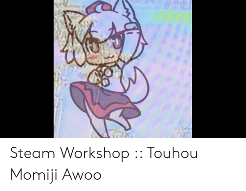 Steam Workshop Touhou Momiji Awoo | Steam Meme on ME ME