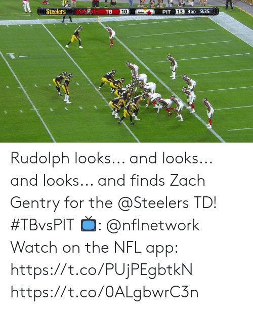 Memes, Nfl, and Steelers: Steelers  13 3RD 9:35  TB  10  PIT  Steelers Rudolph looks... and looks... and looks... and finds Zach Gentry for the @Steelers TD!  #TBvsPIT  📺: @nflnetwork Watch on the NFL app: https://t.co/PUjPEgbtkN https://t.co/0ALgbwrC3n