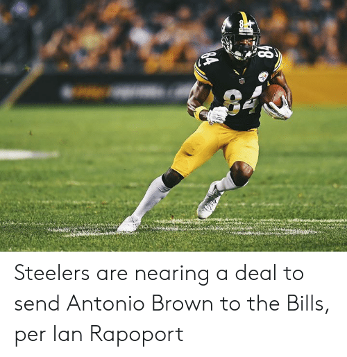 Steelers, Antonio Brown, and Bills: Steelers are nearing a deal to send Antonio Brown to the Bills, per Ian Rapoport
