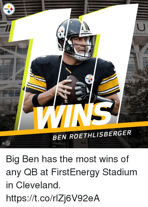 Ben Roethlisberger, Memes, and Nfl: Steelers  BEN ROETHLISBERGER  Ca  NFL Big Ben has the most wins of any QB at FirstEnergy Stadium in Cleveland. https://t.co/rlZj6V92eA