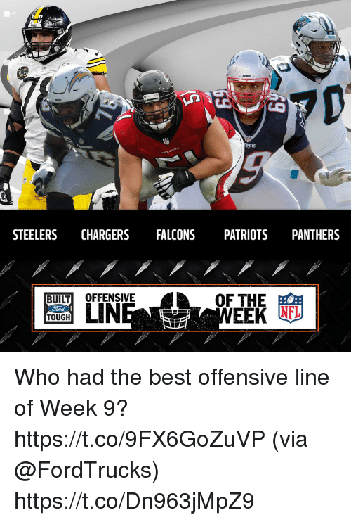 Memes, Patriotic, and Best: STEELERS CHARGERS FALCONS PATRIOTS PANTHERS  OF THE  MEER  BUİLTİ OFFENSIVE  TOUGH Who had the best offensive line of Week 9? https://t.co/9FX6GoZuVP (via @FordTrucks) https://t.co/Dn963jMpZ9