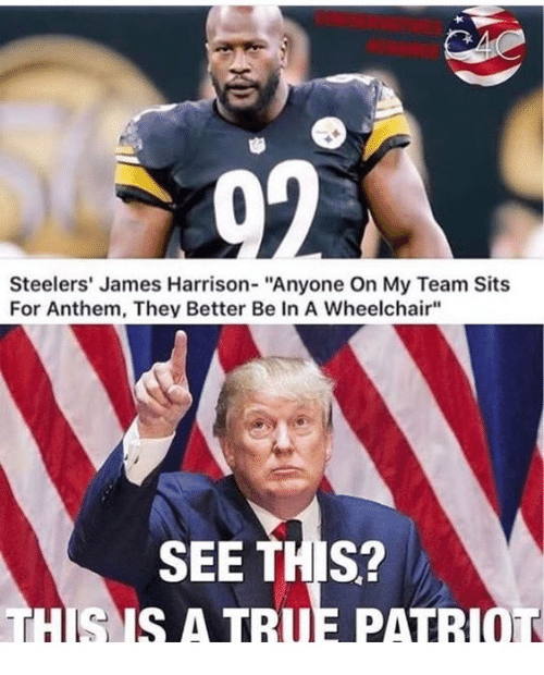 """Steelers, James Harrison, and James: Steelers' James Harrison- """"Anyone On My Team Sits  For Anthem, They Better Be In A Wheelchair""""  SEE THIS?"""