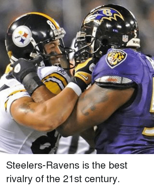 Steelers Ravens Is The Best Rivalry Of The 21st Century Meme On Meme