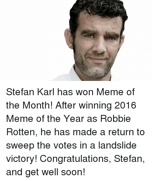 Home Market Barrel Room Trophy Room ◀ Share Related ▶ meme Soon... Congratulations Dank Memes landslide made wells months rotten get well soon winning get next collect meme → Embed it next → Stefan Karl has won Meme of the Month! After winning 2016 Meme of the Year as Robbie Rotten he has made a return to sweep the votes in a landslide victory! Congratulations Stefan and get well soon! Meme meme Soon... Congratulations Dank Memes landslide made wells months rotten get well soon winning get well robbie rotten victory get well month year years gets won stefan meme of the year And Meme Of The Month Robbie Karl Meme Of Memes Of The Month The Sweep Memes Of The Year Karling Stefan Karl After Sweeping Wellness In A meme meme Soon... Soon... Congratulations Congratulations Dank Memes Dank Memes landslide landslide made made wells wells months months rotten rotten get well soon get well soon winning winning get get well well robbie rotten robbie rotten victory victory get well get well month month year year years years gets gets won won None None None None And And Meme Of The Month Meme Of The Month Robbie Robbie Karl Karl Meme Of Meme Of Memes Of The Month Memes Of The Month The The Sweep Sweep Memes Of The Year Memes Of The Year Karling Karling Stefan Karl Stefan Karl After After Sweeping Sweeping Wellness Wellness In A In A found @ 170409 views ON 2017-07-06 06:55:15 BY me.me source: imgur view more on me.me