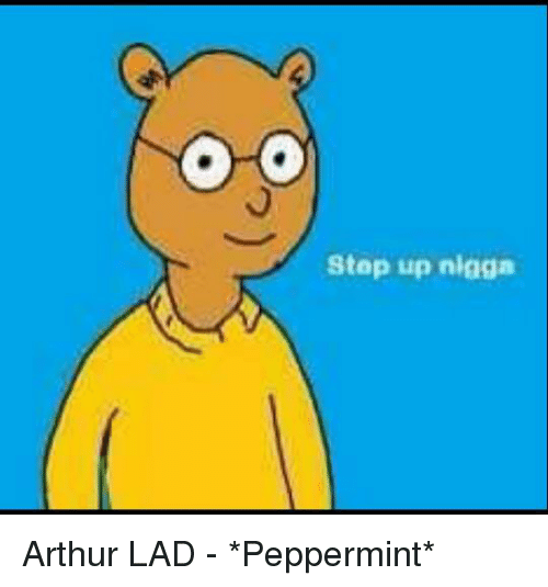 Step Up Nhaga Arthur Lad Peppermint Arthur Meme On Meme