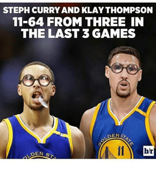 Klay Thompson, Memes, and 🤖: STEPH CURRY AND KLAY THOMPSON  11-64 FROM THREE IN  THE LAST 3 GAMES  DENS  br  DEN STA