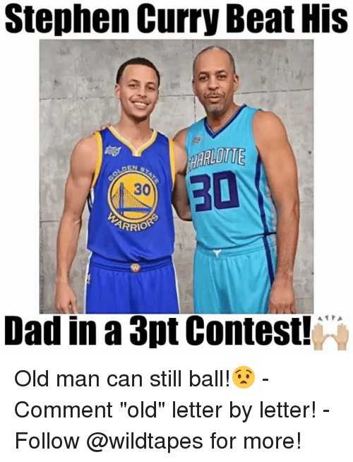 """Dad, Memes, and Old Man: Stephen Curry Beat His  30  ARRIO  Dad in a 3pt Contest! Old man can still ball!😧 - Comment """"old"""" letter by letter! - Follow @wildtapes for more!"""