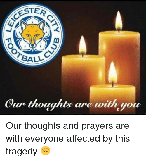 Memes, 🤖, and You: STER  BALL  Our thoughts are with you Our thoughts and prayers are with everyone affected by this tragedy 😔