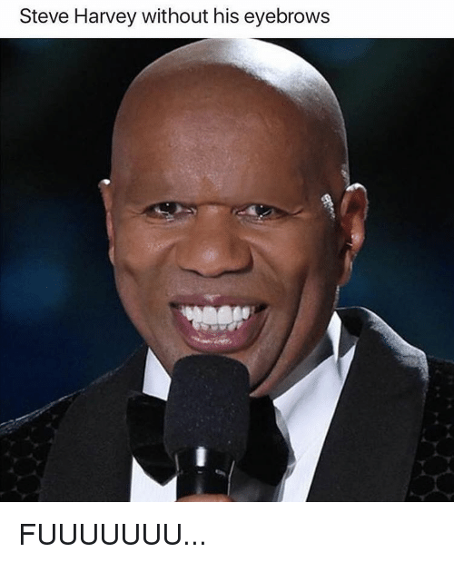 Funny, Steve Harvey, and Harvey: Steve Harvey without his eyebrows FUUUUUUU...