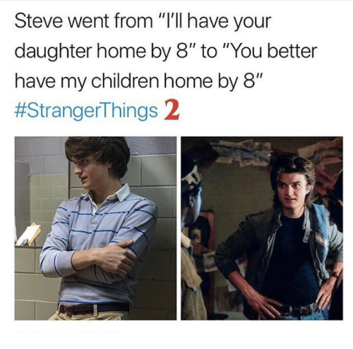 Steve went from i 39 ll have your daughter home by 8 to you for Home by m
