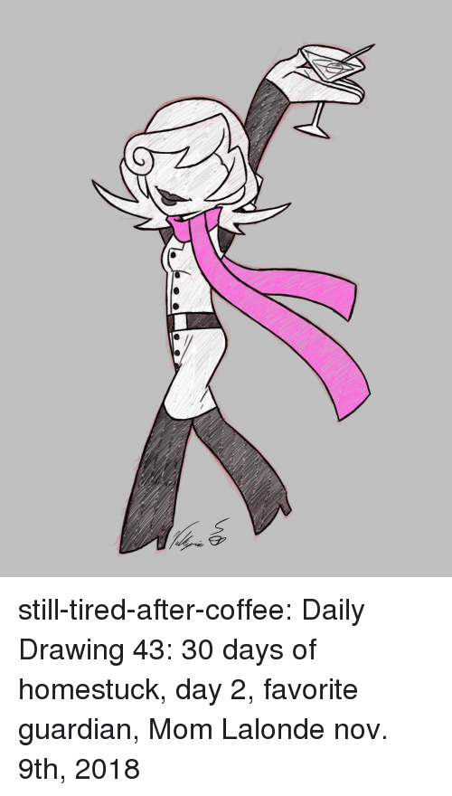 Target, Tumblr, and Blog: still-tired-after-coffee:   Daily Drawing 43: 30 days of homestuck, day 2, favorite guardian, Mom Lalondenov. 9th, 2018