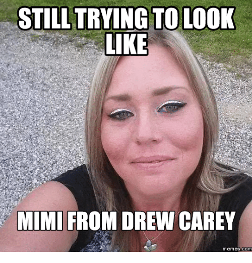 still trying to look like mimi from drew carey memes 13948624 ✅ 25 best memes about drew carey meme drew carey memes
