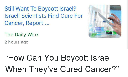 Still Want to Boycott Israel? Israeli Scientists Find Cure