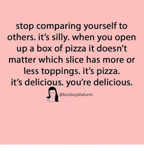 Stop Comparing Yourself To Others Its Silly When You Open