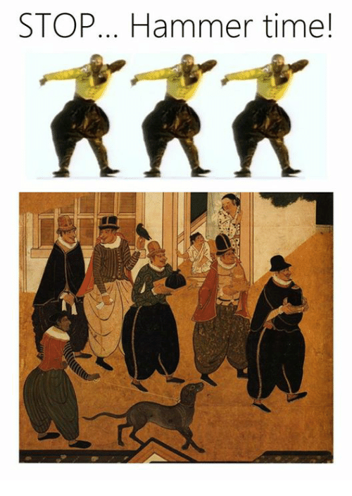 Time, Classical Art, and Hammer: STOP... Hammer time!