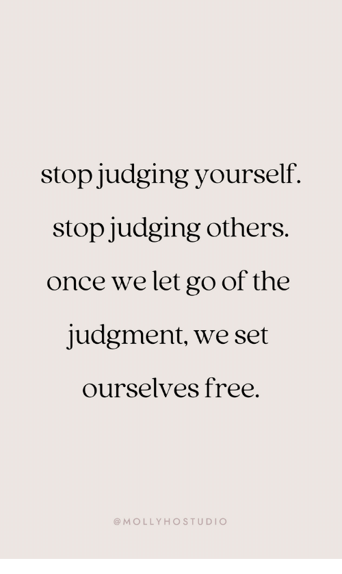 Free, Once, and Set: stop judging yourself.  stop judging others.  once we let go of the  judgment, we set  ourselves free.  @MOLLYHOSTUDI