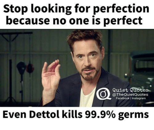 Stop Looking For Perfection Because No One Is Perfect Quiet Quotes