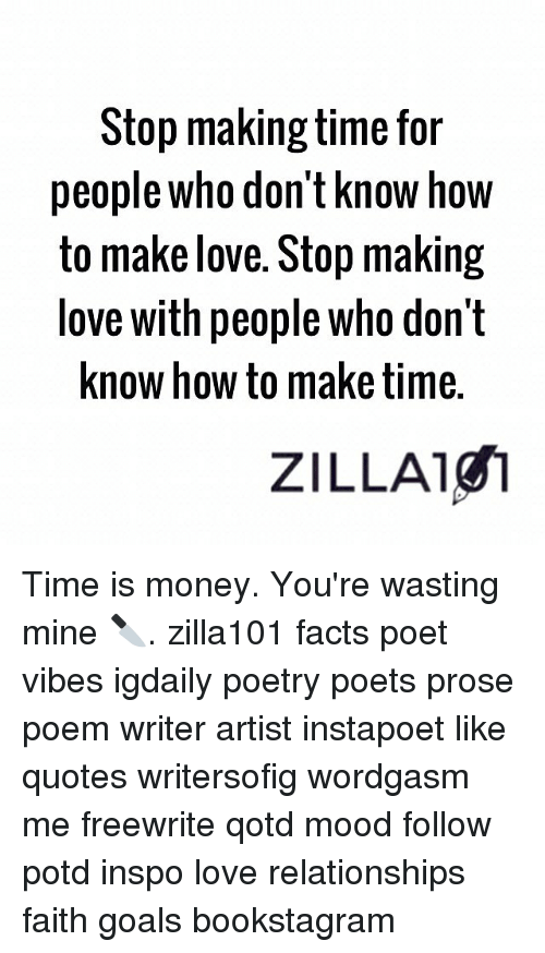 Stop Making Time for People Who Don't Know How to Make Love Stop