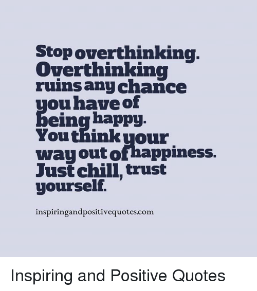 Stop over thinking quotes