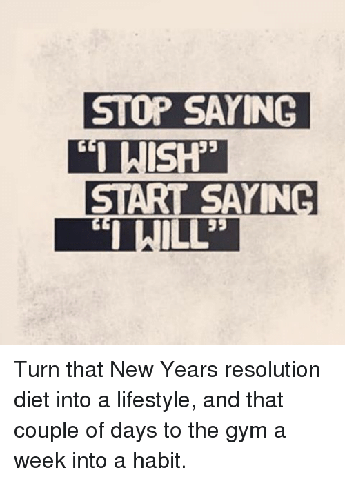 memes new years resolutions and stop saying i wish start sayin
