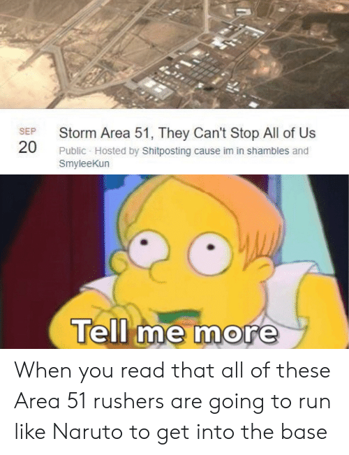 Storm Area 51 They Can't Stop All of Us Public Hosted by Shitposting