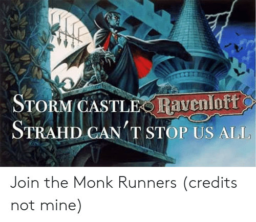 STORM CASTLE Ravenloff STRAHD CAN T STOP US ALL Join the