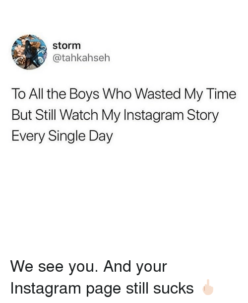 Storm to All the Boys Who Wasted My Time but Still Watch My