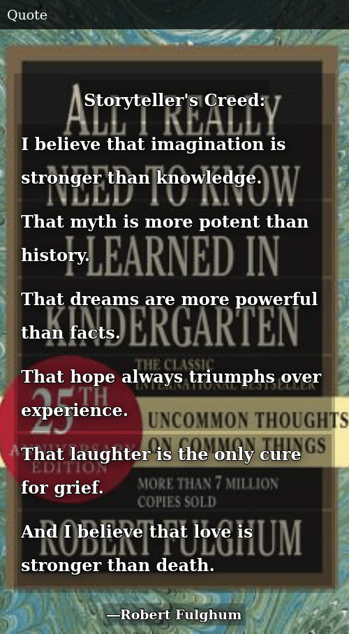 f146f88ff3 SIZZLE: Storyteller's Creed: I believe that imagination is stronger than  knowledge. That myth