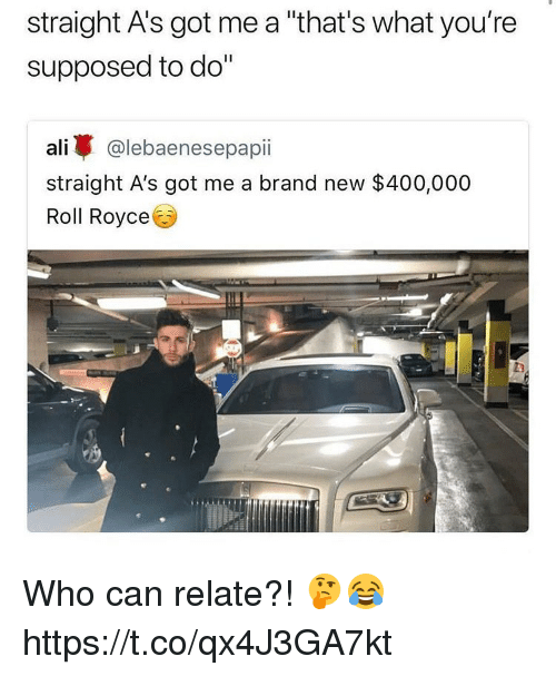 """Ali, Memes, and Royce: straight A's got me a """"that's what you're  supposed to do""""  ali蓽@lebaenesepap..  straight A's got me a brand new $400,000  Roll Royce Who can relate?! 🤔😂 https://t.co/qx4J3GA7kt"""