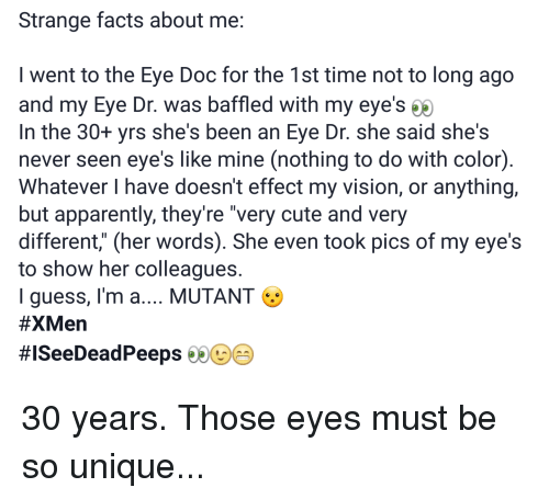 0b86f3e0cdb Strange Facts About Me I Went to the Eye Doc for the 1st Time Not to ...