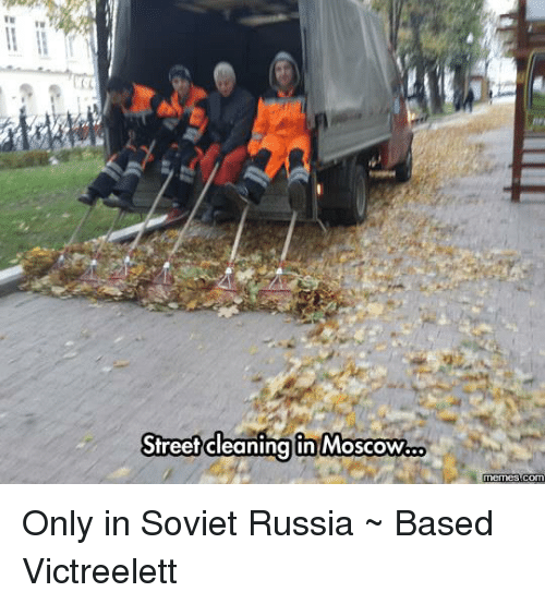 Street Cleaning In Moscow Only In Soviet Russia Based