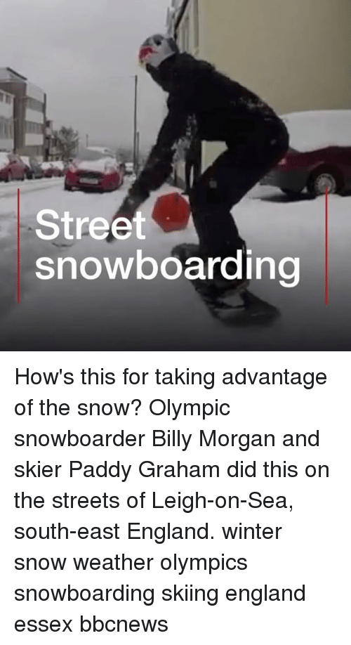 England, Memes, and Streets: Street  snowboarding How's this for taking advantage of the snow? Olympic snowboarder Billy Morgan and skier Paddy Graham did this on the streets of Leigh-on-Sea, south-east England. winter snow weather olympics snowboarding skiing england essex bbcnews