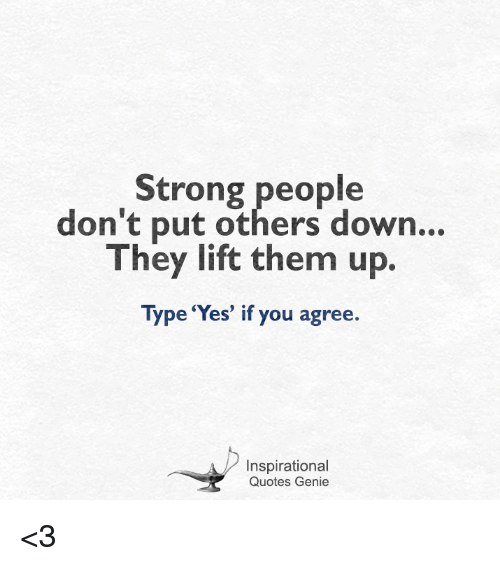 Strong People Dont Put Others Down They Lift Them Up Type Yes If