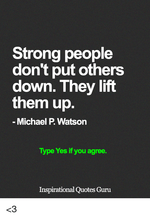 Strong People Dont Put Others Down They Lift Them Up Michael P