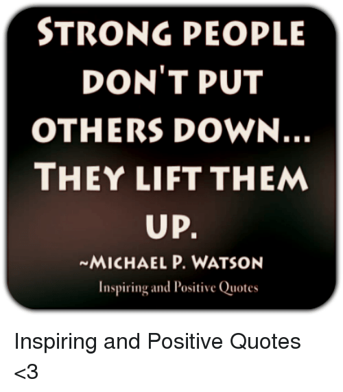 Strong People Dont Put Others Down They Lift Them Up Michael