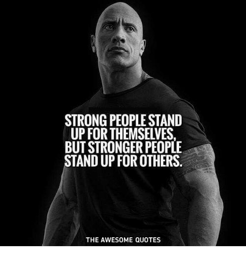 Strong People Stand Up Forthemselves But Stronger People Stand Up